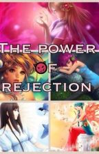 The Power of Rejection by 123Aly042202