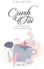Crush & Tôi [Drop] by ZhouMyTu_LH