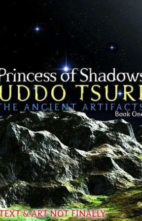 The Ancient Artifacts #1: Princess Of Shadows by Uddo_tsuri