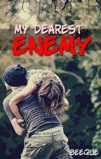 My Dearest Enemy by BeeQue