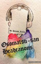 Osomatsu-san headcanons and Randomness  by Matsuno_Nanamatsu