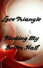 Love Traingle  ( G×G ) Story by MsPoutyBaby