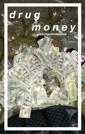 Drug money/ lashton by dontfightthefeelsman