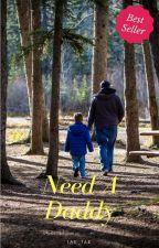 Need a Daddy [Tamat]  by eka22977