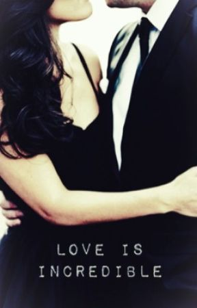 ➵ LOVE IS INCREDIBLE by prettyjjauregui