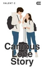 Campus Love Story (COMPLETED) by ValentFang5