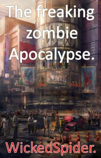 The freaking zombie apocalypse. (Boyxboy)