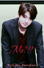 Me?!! (Slow Update) by Cute_bangtan