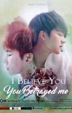 I BELIVE YOU..U BETRAYED ME by Aidagyuzizi