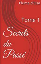 Secrets du passé by Plumeelsa2016
