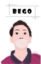 BEGO by iqbaalDhiafakhri01