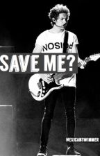 Save me? (Niall) by k8nat_