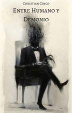 Entre Humano y Demonio by ChristianD5