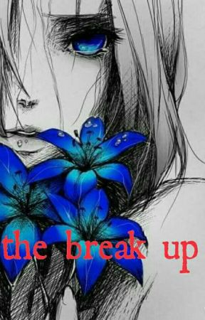 the break up  by MagicalDreams129