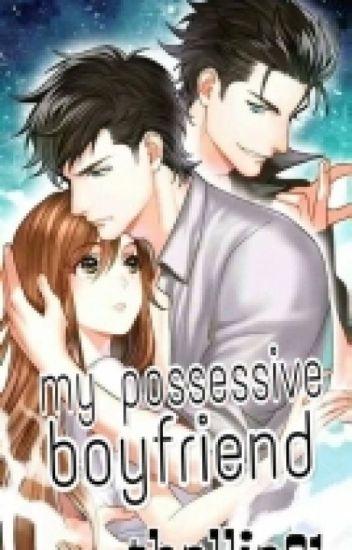 My Possessive Boyfriend - talingMsmaldita - Wattpad