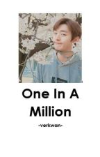 One In A Million ♣Verkwan by carolineakim