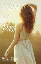Facing the Past (2nd bk of Caught Series) (Wattys2018) by RissaleWriter