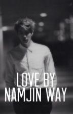 الحب على طريقة ...... [ Namjin ]  by user32839127