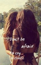 Don't Be Afraid to Cry | Camren by bestbowwtie