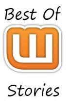 Best Of Wattpad Stories by PinkGirl32