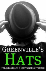 Greenville's Hats (Short Story) by percylover189