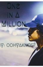 One In A Million by oohyaknow