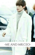 Me and Mr.Ceo by baby_vjk