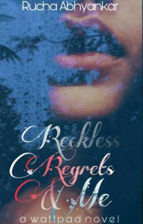Reckless Regrets And Me, #2 by _legallycrazy_
