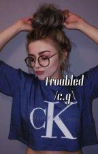 Troubled /c.g\  by gallaghersaddiction
