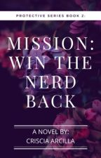 MISSION: WIN THE NERD BACK (COMPLETED)  by CrisciaArcilla