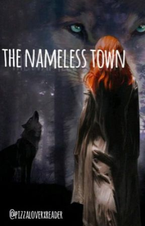 The Nameless Town by pizzaloverxreader