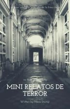 Mini Relatos de terror by Nara_Stump
