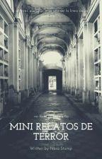 Mini Relatos de terror  by Nara_Stump