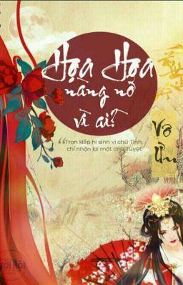 Đọc truyện Họa Hoa, nàng nở vì ai?