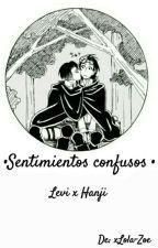Sentimientos Confunsos [Hanji x Levi] by xLola-Zoe