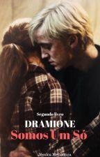 DRAMIONE - Somos um só - Segundo livro by JessicaCarol9