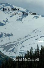 Jack Rider - Life on The Run by dsmccarroll