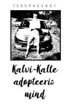 Kalvi-Kalle adopteeris MIND?!  by terepaevast