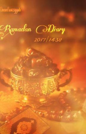 Ramadan Diary❤ 2017/1438 by UmmFawziyyah