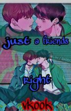 Just Friend's right?Vkook by ExoKai288