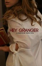 ¡Hey, Granger!-Dramione by LittleDoblasR