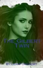 The Gilbert Twin by LeahForShort
