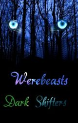 Werebeasts: Book Two by onyx_dragon