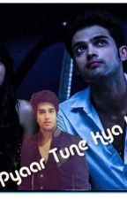 Pyaar Tune Kya Kiya (✅) by mananstories