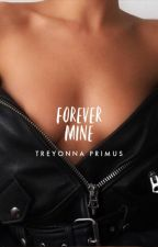 Forever Mine |1| by BulletWoundss