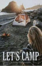 Let's Camp by loving1D4evainmylife