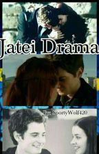 Jatei Drama by SportyWolf420