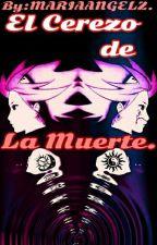 El Cerezo de la Muerte. by MARIAANGELZ