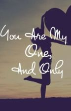 You Are My One, And Only (Brandon Pulido Fanfiction) by IrishAndProudxox