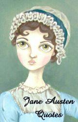 Jane Austen Quotes by ElizabethDarcy16